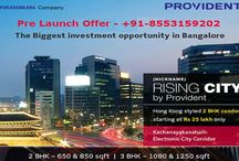 Provident Rising City Bangalore / PROVIDENT RISING CITY Electronic City Bangalore Pre Launch Puravankara is new project for 2bhk and 3bhk by Provident with luxury amenities. Starts from 25 Lac. For more details Call 8553159202 or http://providentrisingcitybangalore.in/