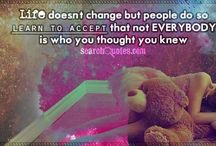 The Love Quotes Celebrity Quotes : Life doesn't change but people do, so learn to accept that not everybody is …