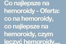 Co najlepsze na hemoroidy