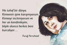 Füruğ Ferruhzad (Forough Farokhzad) / Keep the flight in mind The bird may die.            - Furuğ