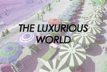 The Luxurious World / Traveling in high-style. / by eDrop-Off Luxury Consignment