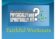 FAITHFUL WORKOUTS