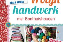 My book 'Vrolijk Handwerk' / Happy crochet, knitting, embroidery and patchwork patterns in my first book 'Vrolijk handwerk met Bonthuishouden' by Forte Publishers. On sale fall 2014.