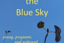 Smell the Blue Sky: young, pregnant, and widowed / The day I found out I was pregnant with my second child was the day my husband died.