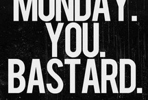 Mondays. / Monday aversion is a desease