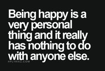 being happy and not able to do your personal choices in life has to do a lotmtonwith each other..giving someone no shit