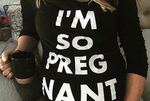 • Pregnant •