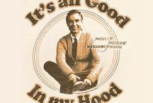 It's all good in Mr. Rogers' Hood / It's a beautiful day in the neighborhood...Fred Rogers was pure goodness. <3 / by Tiffany