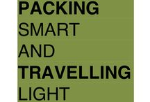 Pack Light. Travel Easy... / Serious travelers, professional and leisure, understand that packing light is the cornerstone to creating a successful trip