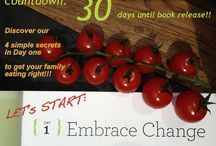 Countdown to Book Release! / 30 Days until Get Your Family Eating Right! A 30 Day Plan for Teaching Your Kids Healthy Eating Habits for Life