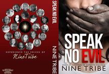 "Speak No Evil, the Voices Behind Nine Tribe / ""Domestic Violence is a painful reality to too many people, both male and female alike. When constructing this book and gathering the very special women that stepped up, with no thought about, themselves or their personal gain; we tried to keep in mind that this is NOT just literature. Yes, unfortunately, in too many cases…this is reality. We must remember that we are all one. One part of creation; and we must find a way to live harmoniously. This book was not easy to write . . ."""