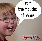 Blog - From the mouths of babes linky