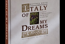 "Italy of my dreams by Matthew White / Matthew White's book ~  ""Italy of my Dreams, An American Designer's Real Life Passion for Italian Style"". In this book Matthew shows how Italian style has influenced American taste."