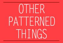 ~Other Patterned Things~ / Patterns and surface design on items that do not fit my other categories.