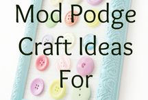 Crafts - Mod Podge / by Chrystal Gardner