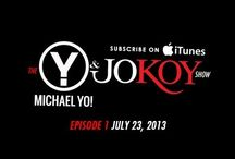 The Michael Yo & Jo Koy Show / Entire episodes of the Michael Yo & Jo Koy Show / by Jo Koy