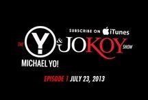 The Michael Yo & Jo Koy Show / Entire episodes of the Michael Yo & Jo Koy Show / by Jo Koy