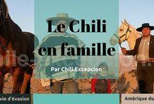 Chili avec les enfants - Voyage en famille