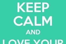 Keep Calm... / by Ashley Lynne