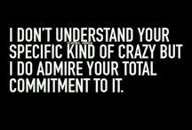 #crazy people