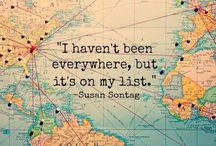 Places to visit / Wanderlust -- I can't live in one place, knowing that there is a whole world to experience!