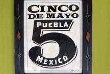 Cinco de Mayo-Mexico / by Ma Martinez