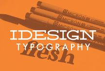 iDesign \\ Typography / Beautiful examples of Typography. / by Emily Schwegman