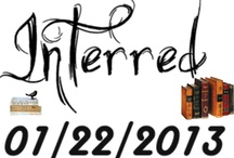 Interred, Chronicles of the Interred Book One / My debut YA Novel, Interred, will be published by Iambe Books 2013