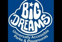 Big Dreams / Universally Accessible Parks and Playgrounds. Integration, Inclusion, Accessibility.