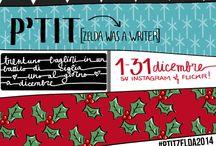 #PtitZelda2014 / PtitZelda è un progetto del blog Zeldawasawriter. Una specie di calendario di dicembre in cui raccontare piccole gioie di ogni giorno.