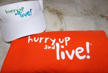 Hurry Up and Live!