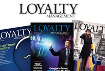 Loyalty Management Magazine / Loyalty Management™ is a quarterly publication that reaches 20,000 executives across a variety of industries including: financial institutions, retailers, restaurants, c-stores, CPG, manufacturers, healthcare, travel, & more.
