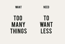 [Wants vs. Needs! ] / by Robin 'Foster' Steen