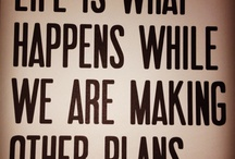 Quotes / Notable quotes, advises, life / by Tami PT