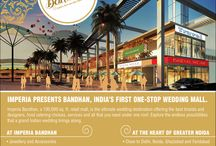 Imperia Bandhan / Spread over ground and first floors, Bandhan offers an unending universe of choices. This 100,000 sq. ft. modern retail mall will house the very best brands and designers and cater to every little need for putting together a dream wedding.