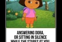 Dora / by Kirsten Raynor