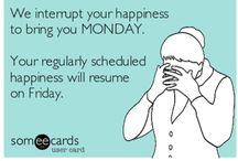 Mondays not a funday! / by Jolene Cowden