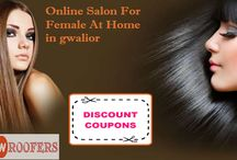 female parlour in gwalior / Enjoy saving upto 30% in Gwalior for your branded  salon in Gwalior. coupons available.