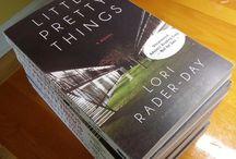 Little Pretty Things! / Little, pretty things, of course—and LITTLE PRETTY THINGS, the novel by Lori Rader-Day (Seventh Street Books, July 7, 2015).