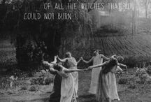 Modern Witch / WE ARE THE GRANDDAUGHTERS OF ALL THE WITCHES THAT YOU COULD NOT BURN...