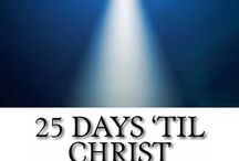 25 Days 'Til Christ / Ways to focus on Christ when the chaos of the busy Christmas season comes upon us.  / by Paula Whidden