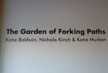 The Garden Of Forking Paths / The Garden of Forking Paths features the work of Katie Baldwin, Nichola Kinch and Katie Murken, three Philadelphia-base artists working across disciplinary and aesthetic boundaries.  