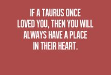 Taurus / It's written in the stars...