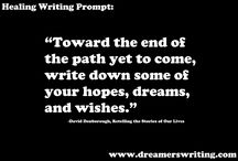 Healing Writing Prompts / A collection of healing writing prompts from well-respected therapeutic writers and healers.