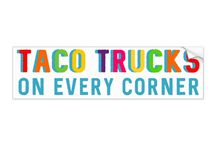 Taco Trucks on Every Corner / When a dark warning, sounds like a pretty cool future . . .