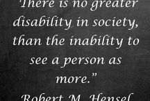 """Inspirational Quotes / """"Impairment only becomes disability when society makes it so."""" - Inspirational Quotes and thoughts from Disabled People and those who inspire to help, teach and promote a fairer environment for everyone."""