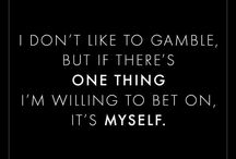 Great Quote / Gamble