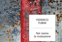 Noi siamo la rivoluzione / Storie di uomini e donne che sfidano il loro tempo: il reportage di Federico Fubini al centro della globalizzazione