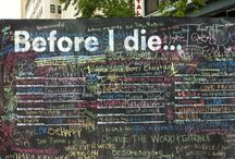 """Before I die"" Board / We are taking inspiration from the initiative beforeidie.cc started years ago. We want to post about all of the things we want to do before we die, so that we can truely live."