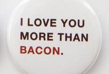 Bacon / by Brandy Davidson